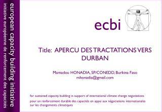 Title :  APERCU DES TRACTATIONS VERS DURBAN Mamadou  HONADIA, SP/CONEDD, Burkina Faso