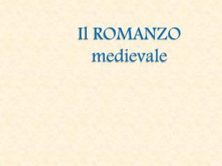 Il ROMANZO medievale