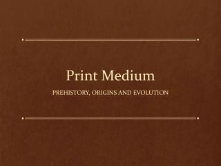 Print M edium