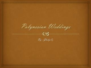 Polynesian Weddings