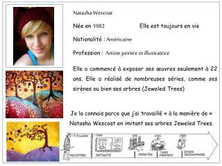 Natasha  Wescoat Née  en  1982 Elle est toujours en vie Nationalité : Américaine