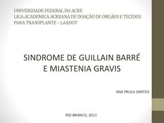 SINDROME DE GUILLAIN BARRÉ E MIASTENIA GRAVIS