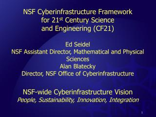 NSF  Cyberinfrastructure  Framework for 21 st  Century Science  and Engineering (CF21) Ed Seidel