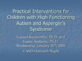 Practical Interventions for Children with High Functioning Autism and Asperger s Syndrome