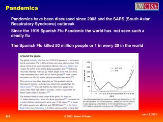 Pandemics have been discussed since 2003 and the SARS (South Asian Respiratory Syndrome) outbreak