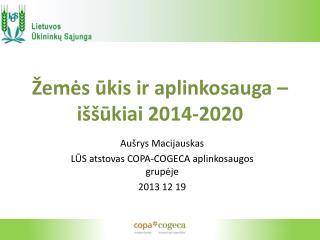 Žemės ūkis ir aplinkosauga – iššūkiai 2014-2020