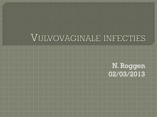 Vulvovaginale  infecties