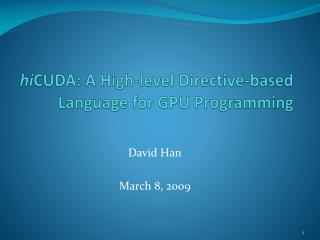 hi CUDA : A High-level Directive-based Language for GPU Programming