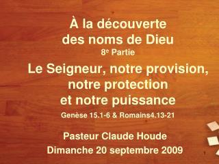 Pasteur Claude Houde Dimanche 20 septembre 2009