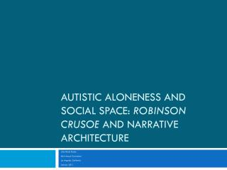 Autistic Aloneness and Social Space:  Robinson Crusoe  and Narrative Architecture