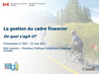 La gestion du cadre financier  De quoi s'agit-il?