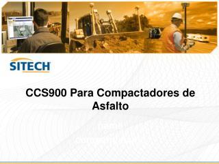 CCS900 Para  Compactadores  de  Asfalto