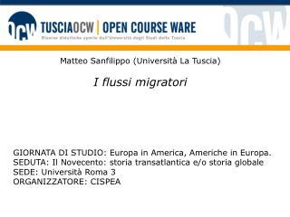 Matteo Sanfilippo (Universit� La Tuscia ) I  flussi  migratori