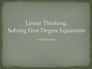 Linear Thinking: Solving First Degree Equations