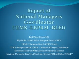 Report  of  National  Managers  Coordinator UEMS -EBPRM -BLED