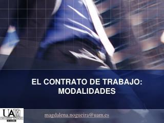 EL CONTRATO DE TRABAJO: MODALIDADES