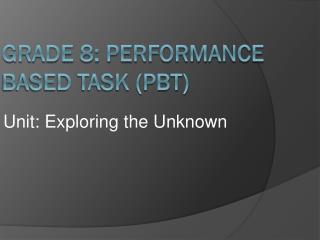 Grade 8: Performance Based Task (PBT)