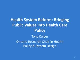 Health System Reform: Bringing Public Values into Health Care Policy
