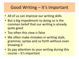 Good Writing � It�s Important