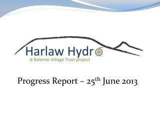 Progress Report – 25 th  June 2013