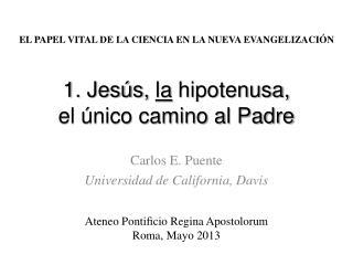 1. Jesús,  la  hipotenusa, el único camino al Padre