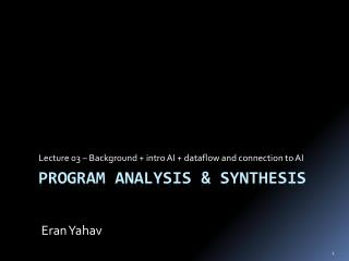 Program analysis & Synthesis