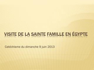 Visite de la Sainte Famille en Égypte