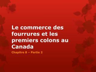 Le commerce des fourrures et les premiers colons au Canada