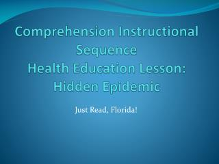 Comprehension Instructional Sequence Health Education Lesson: Hidden Epidemic