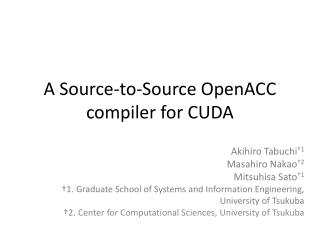 A Source-to- Source OpenACC  compiler for CUDA