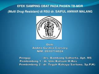 EFEK SAMPING OBAT PADA PASIEN TB-MDR  (Multi Drug Resistant)  di RSU dr. SAIFUL ANWAR MALANG