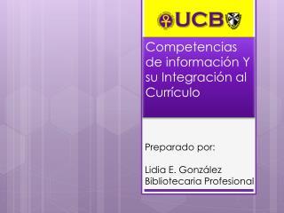 Preparado por: Lidia E. González Bibliotecaria Profesional