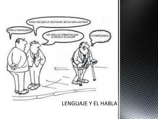 LENGUAJE Y EL HABLA