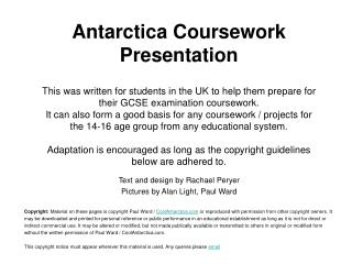 Antarctica Coursework Presentation  This was written for students in the UK to help them prepare for their GCSE examinat