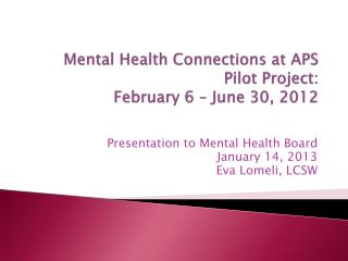 Mental Health Connections at APS Pilot Project:  February 6  – June 30, 2012