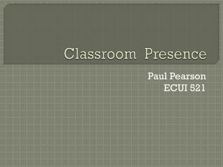 Classroom  Presence