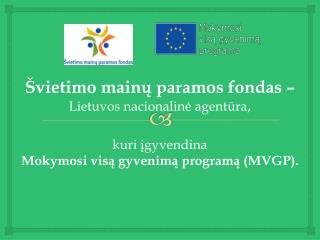 Švietimo mainų paramos fondas – Lietuvos  nacionalinė  agentūra ,