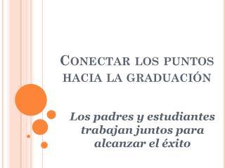 Conectar los puntos hacia la graduaci�n