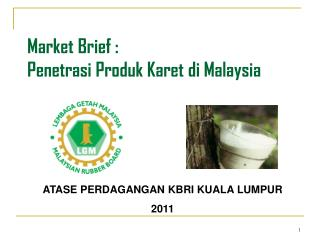 Market Brief : Penetrasi Produk Karet di  Malaysia