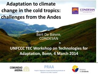 Adaptation to  climate change in the  cold tropics :  challenges from  the Andes