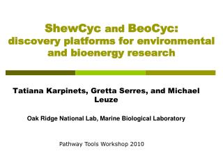 ShewCyc and  BeoCyc :  discovery  platforms for  environmental  and  bioenergy  research