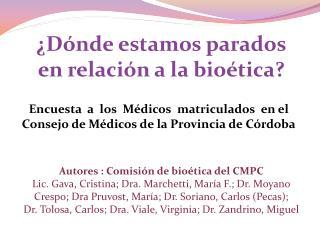 Encuesta  a  los  Médicos  matriculados  en el  Consejo de Médicos de la Provincia de Córdoba