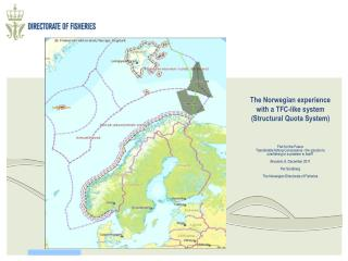 The Norwegian experience with a TFC-like system (Structural Quota System) Fish for the Future
