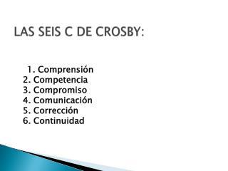 LAS SEIS C DE CROSBY: