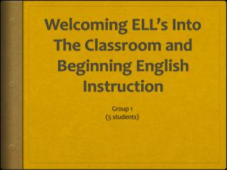 Welcoming ELL's Into The Classroom and Beginning English Instruction
