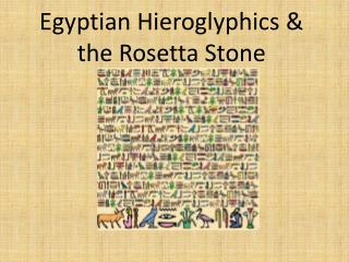 Egyptian Hieroglyphics & the Rosetta Stone
