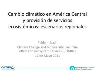 Cambio climático en América Central y provisión de servicios ecosistémicos: escenarios regionales