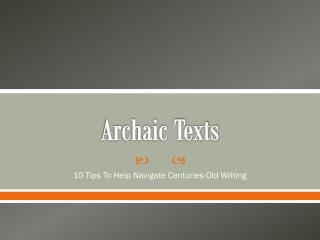 Archaic Texts