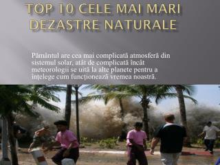 Top 10 cele mai mari dezastre naturale