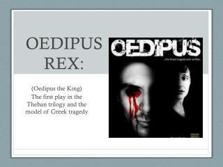 OEDIPUS REX: